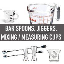 ช้อนคน, แก้วช๊อต, ถ้วยผสม (Bar Spoons, Jiggers, Mixing Cups)