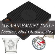 อุปกรณ์ชั่ง, ตวง, วัด (Scales, Shot Glass, Timers, Thermometers)